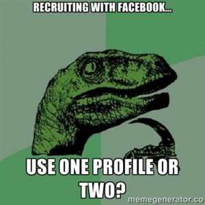 Philosoraptor asks - facebook recruiting, one profile or two?